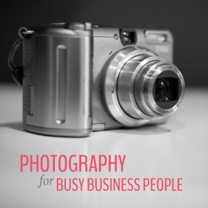 Photography for Busy Business People course